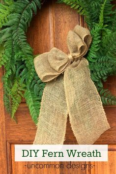 Create a welcoming entry to your home!  Make your own DIY fern wreath with a burlap bow for your front door!