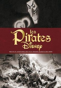 Les pirates Disney de Michael Singer https://www.amazon.fr/dp/236480535X/ref=cm_sw_r_pi_dp_x_InwbAbW3VN2WE