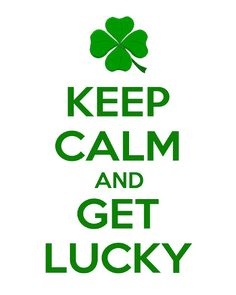 "Three ""Keep Calm"".....St. Paddy's Day printables offered!"
