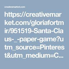 https://creativemarket.com/gloriafortmir/951519-Santa-Claus-_-paper-game?utm_source=Pinterest&utm_medium=CM Social Share&utm_campaign=Product Social Share&utm_content=Santa Claus _ paper game ~ Illustrations on Creative Market