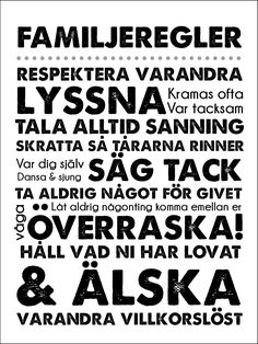 A lovely and unique poster that focuses on the obvious. The motif can turn into a prized gift or why not gild your own w Sign Quotes, Funny Quotes, Learn Swedish, Swedish Language, Proverbs Quotes, Life Advice, Family Quotes, Humor, Wise Words