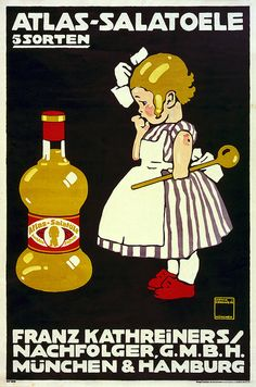 ¤ German advertising poster by Ludwig Hohlwein ca. 1910. shows a girl with wooden spoon looking (somewhat befuddled) at a bottle of salad oil. Printed by Vereinigte Druckereien und Kunstanstalten, Munich.
