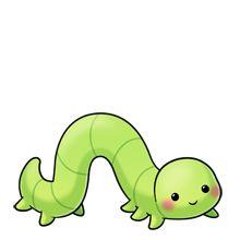 inchworm I call my niece my little inch worm :D