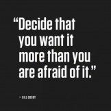 Decide That You Want It More Than You are Afraid of It – Inspirational Quote By Bill Cosby