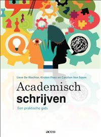 Titel Academisch schrijven : een praktische gids - De Wachter, Lieve - 4e, volledig herziene druk plaats in de mediatheek 450.8