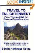 Free Kindle Books - Travel - TRAVEL - FREE - Travel to Enlightenment: Peru, Tibet and Bali for Personal Transformation