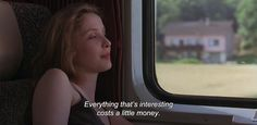 """— Before Sunrise """"Everything that's interesting costs a little money. Cinema Quotes, Before Sunrise, Everything, Money, Film, Qoutes, Movie, Quotations, Quotes"""
