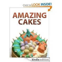 Amazing Cakes --- http://www.amazon.com/Amazing-Cakes-ebook/dp/B004JN0GAS/ref=sr_1_35/?tag=homemademo033-20