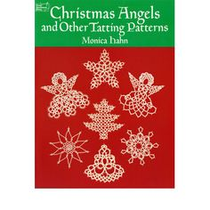 "Learn the art of Tatting with over 51 project ideas. ""Christmas Angels and Other Tatting Patterns"""