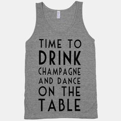 Time To Drink Champagne! Cute tank for A fun night out!