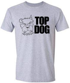 Top Dog funny mens Tshirt   cool dad gift husband by EdifyClothing