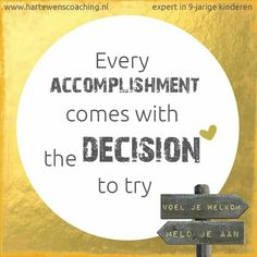 Every accomplishment comes with the decision to try