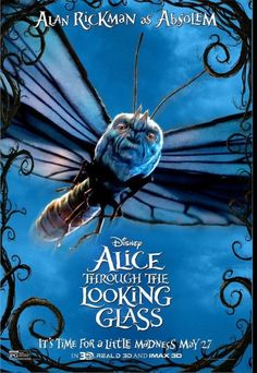 Alice Through the Looking Glass Poster featuring Absolem voiced  by Alan Rickman.