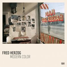 Modern Color by Fred Herzog