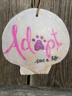 Check out this item in my Etsy shop https://www.etsy.com/listing/459063522/animal-rescue-adopt-save-a-life-scallop