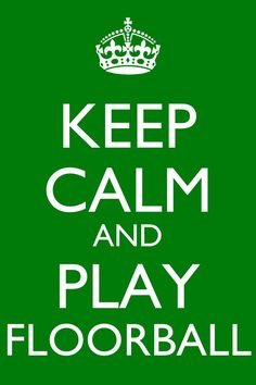 Keep calm.....Floorball