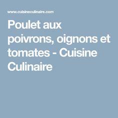 Poulet aux poivrons, oignons et tomates - Cuisine Culinaire