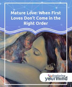 Mature Love: When First Loves Don't Come in the #Right Order  First loves don't #always come in the right order. There are #relationships that happen at a mature age to allow us to discover magical and unexpected people in whose #arms we love to take refuge, because they smell of home and their kisses taste of sugar and fire all at once.