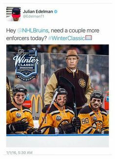 Edelman tweeted the Boston Bruins to ask if they could use the help of a few extra goons, as the team take on their rivals from Montreal.