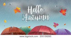 Hello Autumn calligraphy text, rainy day landscape with fall leaves, umbrella, rain, sky clouds. Fall rain weather, fall season, Rainfall, rain drops background vector illustration.