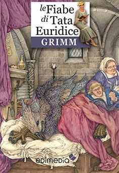 Le Fiabe di Tata Euridice - Grimm di Fratelli Grimm, http://www.amazon.it/dp/B00M261PAE/ref=cm_sw_r_pi_dp_EPm6tb0WSEBNN