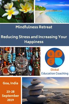 Reducing Stress and Increasing Your India September Global Education Coaching Mindfulness Retreat, Positive Mental Health, Mindfulness Techniques, Goa India, Stress Causes, Balanced Life, Reduce Stress, Coaching, September