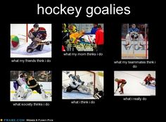 Being a Hockey Goalie