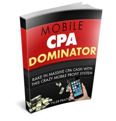[Mobile CPA Dominator by Tyler Pratt] Mobile CPA Dominator by Tyler Pratt Review-Download: Discover How To Setup An Autopilot Income System Online In The Next 7 Days Without Any Computer Or Marketing Skills… Guaranteed!