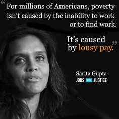 This is a simple truth, but very few people are aware of it. There is an acceptance of low wages, as if that is all that people deserve. Meanwhile the business owners, and industrialists, the bankers, and the CEO's just keep getting obscenely wealthy,