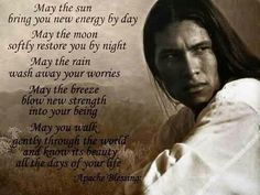 Native American Apache Blessing Native American Prayers, Native American Spirituality, Native American Wisdom, Native American Indians, Native Americans, Native Indian, Apache Indian, Red Indian, Cherokee Indian Art