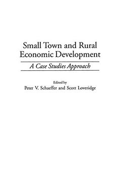 Small Town and Rural Economic Development: A Case Studies...