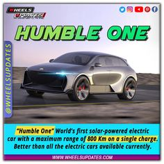 """""""Humble One"""" World's first solar-powered electric car with a maximum range of 800 Km on a single charge. Better than all the electric cars available currently. Electric Cars, Solar Power, First World, Range, Cookers, Solar Energy"""