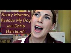 Scary Mommy, Rescue My Dog With Chris Harrison? - YouTube