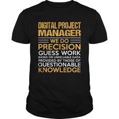 Digital Project Manager We Do Precision Guess Work Knowledge T-Shirts, Hoodies