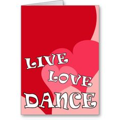"""This bright pink and red hearts design says """"Live, Love, Dance"""". Check it out on cell phone cases, greeting cards, and door hangers made just for those who love dance."""