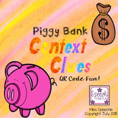 Speech Time Fun: Piggy Bank Context Clues QR Code Fun!! Pinned by SOS Inc. Resources. Follow all our boards at pinterest.com/sostherapy/ for therapy resources.