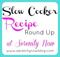 Bunch of great crock pot recipes from Serenity Now