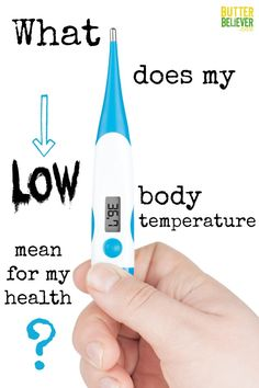 Low Body Temperature—What Does It Mean For Health? Learn How To Fix It With Simple Diet & Lifestyle Changes