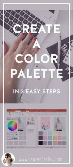 How to Create a Color Palette in 3 Easy Steps | Color Schemes | Color Palette for your Blog or Business | Create a Color Palette for Your Brand | Color Inspiration | Create a Color Palette in Powerpoint | Color Wheel | Color Theory | Color Combinations #color #colorschemes #colorpalettes