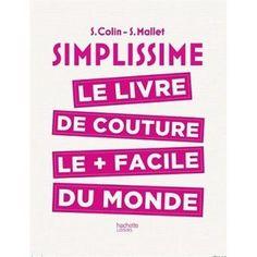 Simplissime - Le livre de couture le plus facile du monde