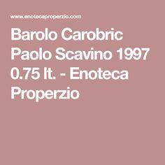 Barolo Carobric Paolo Scavino 1997 0.75 lt. - Enoteca Properzio