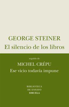 Steiner, George - El silencio de los libros - Google Search