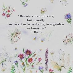 32 ideas for garden quotes rumi quotes garden 25 super funny garden signs Rumi Quotes, Wise Quotes, Inspirational Quotes, Bloom Quotes, Quotes Kids, Motivational, Citation Nature, Spring Quotes, Garden Signs
