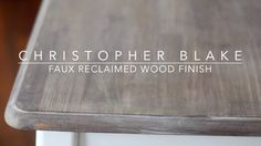 DIY Faux Reclaimed Wood Finish   Christopher Blake, on YouTube. Quick and easy tabletop refinish on the CHEAP!