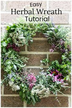 By the end of the season you may have more herbs and flowers than you know what to do with and if you live someplace where they will just die out, why not create a beautiful herbal wreath for your front door.
