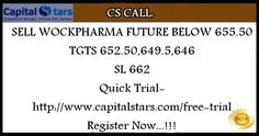 CS CALL: SELL WOCKPHARMA FUTURE BELOW 655.50  TGTS 652.50,649.5,646  SL 662 Quick Trial- http://www.capitalstars.com/free-trial Register Now...!!!