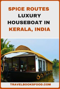 Spice Routes Luxury Houseboat in Kerala, India   Luxury Cruises in Kerala   Luxury Houseboats in Kerala   Alleppey Houseboats   Luxury Travel In India   Kerala Backwaters Cruise   Luxury Experience