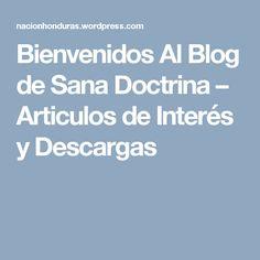 Bienvenidos Al Blog de Sana Doctrina – Articulos de Interés y Descargas