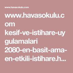 www.havasokulu.com kesif-ve-istihare-uygulamalari 2080-en-basit-ama-en-etkili-istihare.html