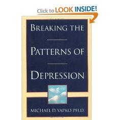 Breaking the Patterns of Depression: Michael D. Yapko: 9780385483704: Amazon.com: Books
